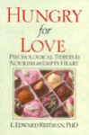 Hungry for Love: Psychological Tidbits to Nourish an Empty Heart - E. Edward Reitman