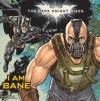 I Am Bane - Scott Cohn, Lucy Rosen