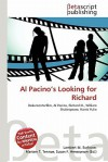Al Pacino's Looking for Richard - Lambert M. Surhone, Mariam T. Tennoe, Susan F. Henssonow