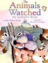 The Animals Watched: An Alphabet Book - John Warren Stewig