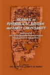 Aramaic In Postbiblical Judaism And Early Christianity: Papers From The 2004 National Endowment For The Humanities Seminar At Duke University - Eric M. Meyers, Paul V. M. Flesher