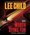 Worth Dying For (Jack Reacher, #15) - Dick Hill, Lee Child