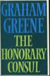 The Honorary Consul. - Graham Greene