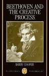 Beethoven and the Creative Process - Barry Cooper
