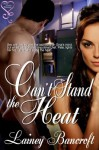 Can't Stand The Heat - Lainey Bancroft