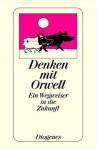 Denken mit Orwell - George Orwell