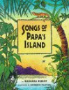 Songs of Papa's Island - Barbara Kerley