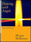 Dancing with Angels: Selected Poems - Megan McKenna