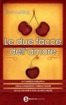 Le due facce dell'amore (eNewton Narrativa) (Italian Edition) - Nick Spalding