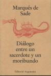 Dialogo Entre Un Sacerdote y Un Moribundo - Marquis de Sade