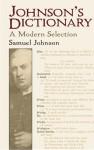 Johnson's Dictionary: A Modern Selection - Samuel Johnson, George Milne, E.L. McAdam Jr., Milne, George, E.L. McAdam