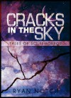 What Rough Beast (Cracks in The Sky, #1) - Ryan Notch
