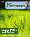 Alan Titchmarsh How to Garden: Lawns Paths and Patios - Alan Titchmarsh