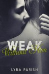 Weak Without Him - Lyra Parish