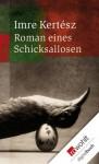 Roman eines Schicksallosen (German Edition) - Imre Kertész, Christina Viragh
