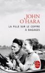 La Fille sur le coffre à bagages (Biblio Romans) (French Edition) - John O'Hara
