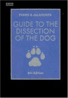 Guide to the Dissection of the Dog, 6e - Howard E. Evans, Alexander deLahunta