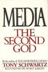 Media, The Second God - Tony Schwartz