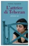 L'attrice di Teheran - Nahal Tajadod, Federica Alba