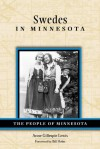 Swedes in Minnesota (People Of Minnesota) - Bill Holm, Anne Lewis