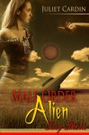 Male Order Alien - Juliet Cardin