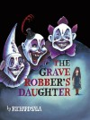 The Grave Robber's Daughter - Richard Sala