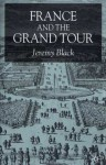 France and the Grand Tour - Jeremy Black