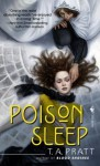 Poison Sleep - Tim Pratt