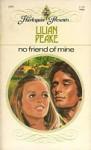No Friend of Mine - Lilian Peake