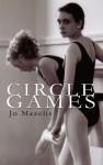 Circle Games - Jo Mazelis