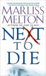 Next to Die - Marliss Melton