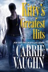 Kitty's Greatest Hits (Kitty Norville) - Carrie Vaughn