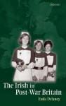 The Irish in Post-War Britain - Enda Delaney