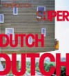 Superdutch: New Architecture in the Netherlands - Bart Lootsma, Princeton Architectural Press