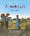 A Humble Life: Plain Poems - Linda Oatman High, Bill Farnsworth