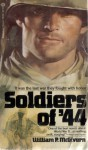 Soldiers of '44 - William P. McGivern