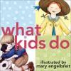 What Kids Do - Mary Engelbreit