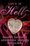 Love is hell - Gabrielle Zevin, Laurie Faria Stolarz, Melissa Marr, Justine Larbalestie, Scott Westerfeld