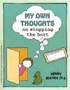 GROW: My Own Thoughts and Feelings on Stopping the Hurt: A Child's Workbook About Exploring Hurt and Abuse - Wendy Deaton, Kendall Johnson