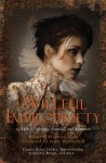 Wilful Impropriety: 13 Tales of Society and Scandal. Ekaterina Sedia - Ekaterina Sedia