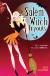 The Salem Witch Tryouts - Kelly McClymer