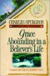 Grace Abounding in a Believer's Life - Charles H. Spurgeon