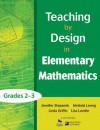 Teaching by Design in Elementary Mathematics, Grades 2 3 - Jennifer Stepanek, Melinda Leong, Linda Griffin, Lisa Lavelle
