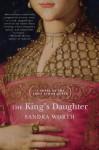 The King's Daughter - Sandra Worth