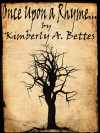 Once Upon a Rhyme... - Kimberly A. Bettes