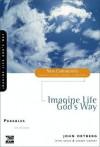 Parables: Imagine Life God's Way - John Ortberg