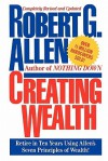 Creating Wealth: Retire in Ten Years Using Allen's Seven Principles - Robert Allen
