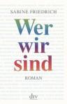 Wer wir sind - Sabine Friedrich
