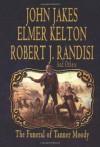 The Funeral of Tanner Moody - Robert J. Randisi, Elmer Kelton, John Jakes