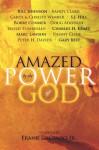Amazed by the Power of God - Frank DeCenso, Bill Johnson, Randy Clark